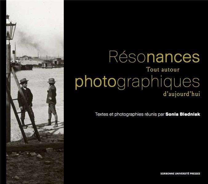 RESONANCES PHOTOGRAPHIQUES - T BLEDNIAK SONIA SORBONNE PUPS