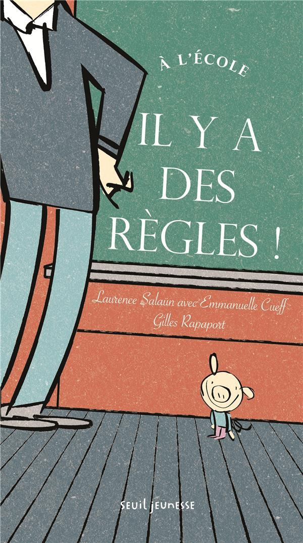 A L'ECOLE, IL Y A DES REGLES ! SALAUN/RAPAPORT Seuil Jeunesse