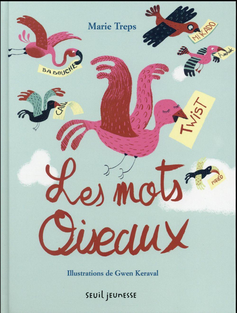 LES MOTS OISEAUX (NVELLE ED) TREPS/KERAVAL Seuil Jeunesse