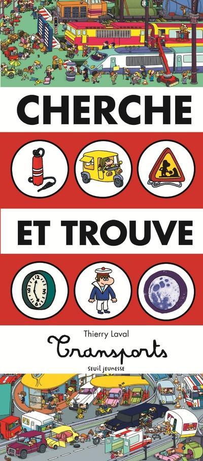 CHERCHE ET TROUVE - TRANSPORTS Laval Thierry Seuil Jeunesse