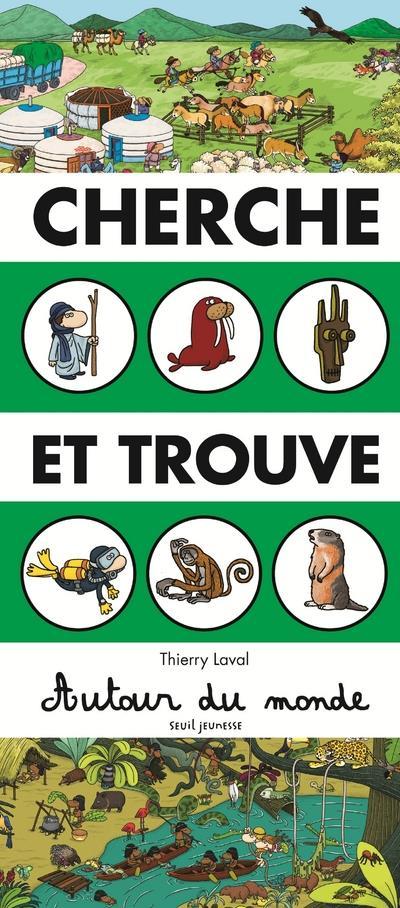 CHERCHE ET TROUVE - AUTOUR DU MONDE Laval Thierry Seuil Jeunesse