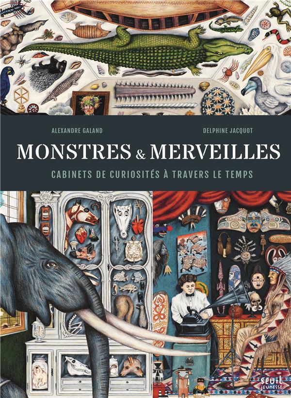 MONSTRES & MERVEILLES GALAND/ALEXANDRE SEUIL JEUNESSE