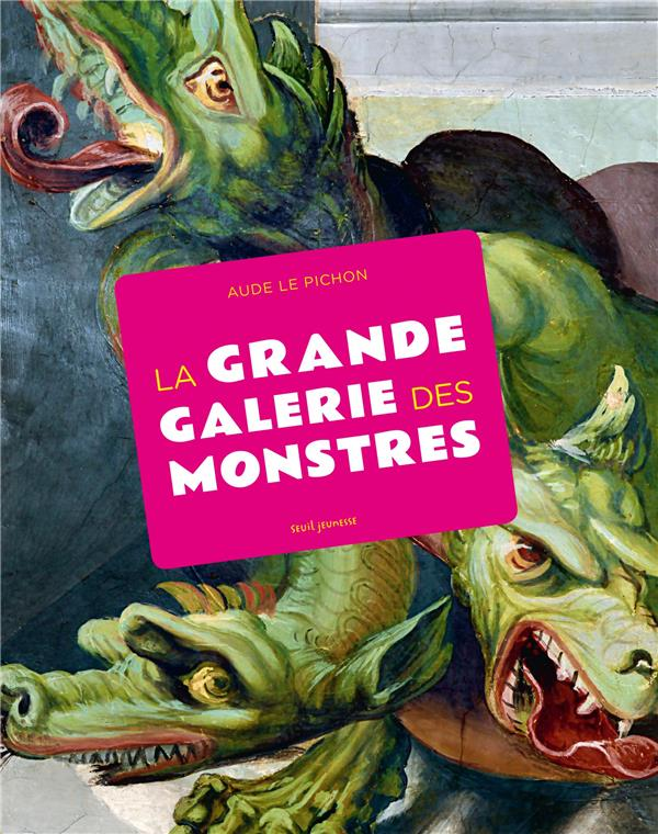 LA GRANDE GALERIE DES MONSTRES