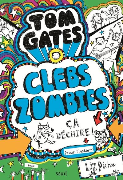 TOM GATES - TOME 11 CLEBSZOMBIES, CA DECHIRE ! - VOLUME 11  SEUIL JEUNESSE