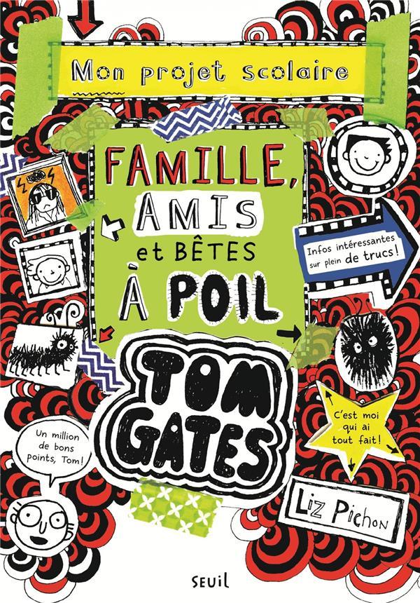 TOM GATES T.12  -  FAMILLE, AMIS ET BETES A POIL PICHON LIZ SEUIL JEUNESSE
