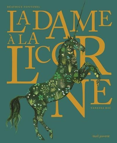 LA DAME A LA LICORNE FONTANEL/HIE SEUIL JEUNESSE