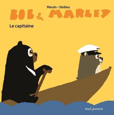 BOB ET MARLEY  -  LE CAPITAINE DEDIEU, THIERRY SEUIL JEUNESSE