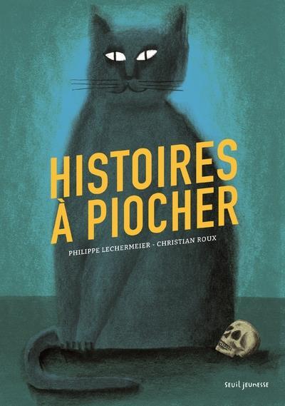 HISTOIRES A PIOCHER