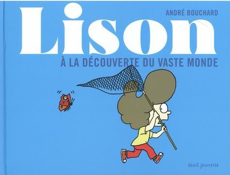 LISON  -  A LA DECOUVERTE DU VASTE MONDE