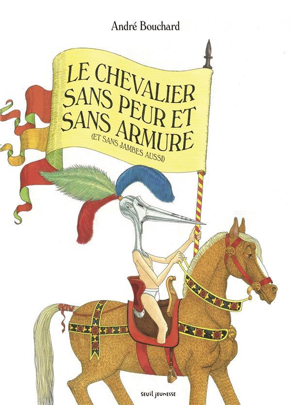 LE CHEVALIER SANS PEUR ET SANS ARMURE (ET SANS JAMBES AUSSI) -