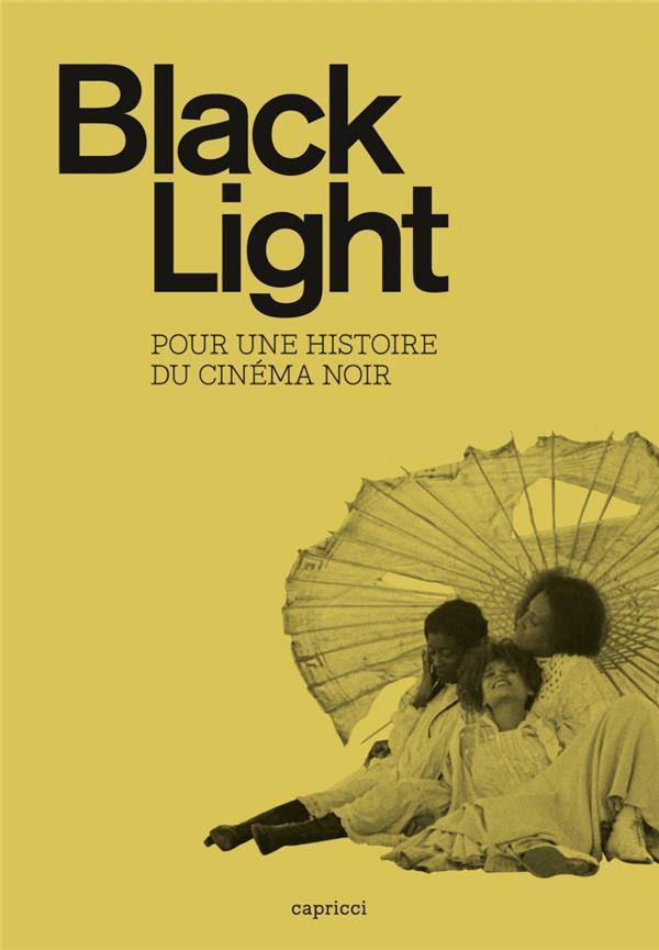 BLACK LIGHT  -  POUR UNE AUTRE HISTOIRE DU CINEMA