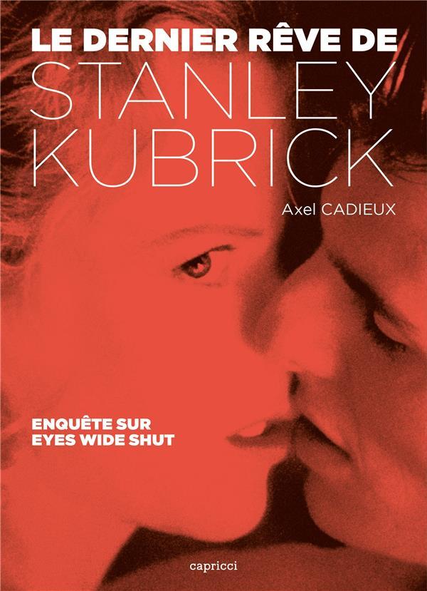 LE DERNIER REVE DE STANLEY KUBRICK   ENQUETE SUR EYES WIDE S