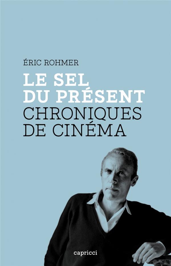 LE SEL DU PRESENT  -  CHRONIQUES DE CINEMA