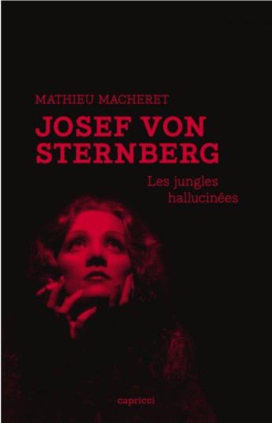 JOSEF VON STERNBERG  -  LES JUNGLES HALLUCINEES