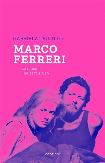 MARCO FERRERI, LE CINEMA NE SERT A RIEND