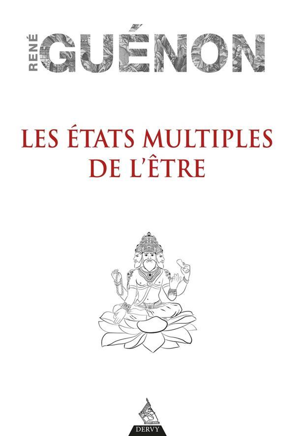 LES ETATS MULTIPLES DE L'ETRE GUENON RENE DERVY