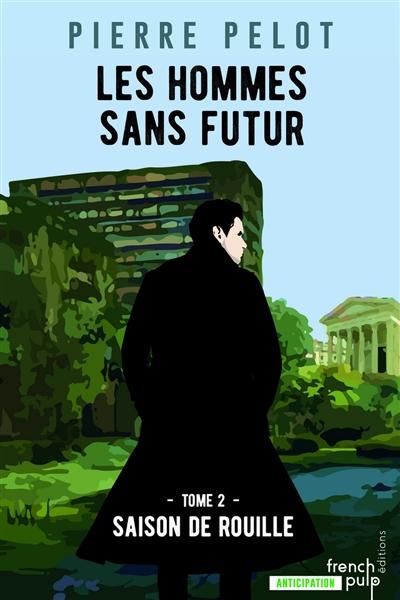 LES HOMMES SANS FUTUR T.2  -  SAISON DE ROUILLE