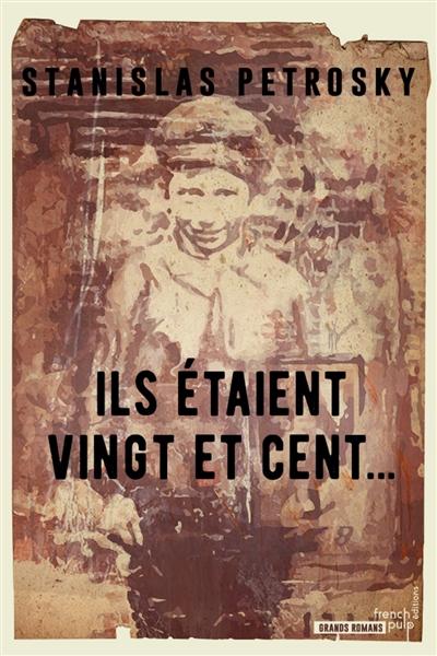 ILS ETAIENT VINGT ET CENT...