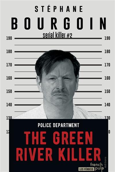 - THE GREEN RIVER KILLER