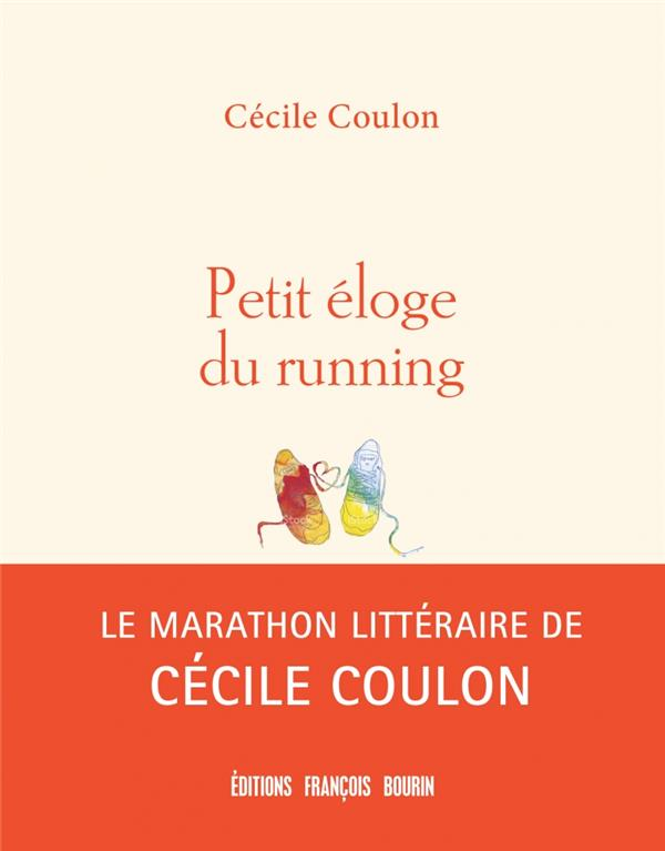 PETIT ELOGE DU RUNNING COULON CECILE BOURIN