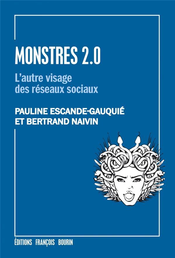 MONSTRES 2.0 - L'AUTRE VISAGE DES RESEAUX SOCIAUX
