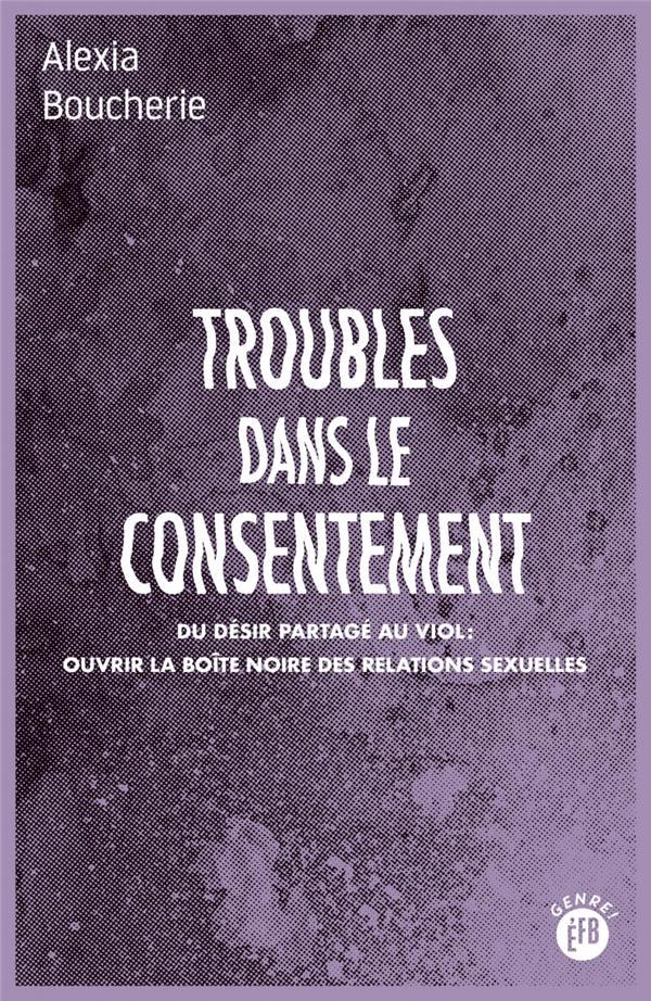TROUBLES DANS LE CONSENTEMENT BOUCHERIE ALEXIA BOURIN