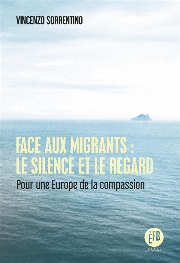 FACE AUX MIGRANTS : LE SILENCE ET LE REGARD