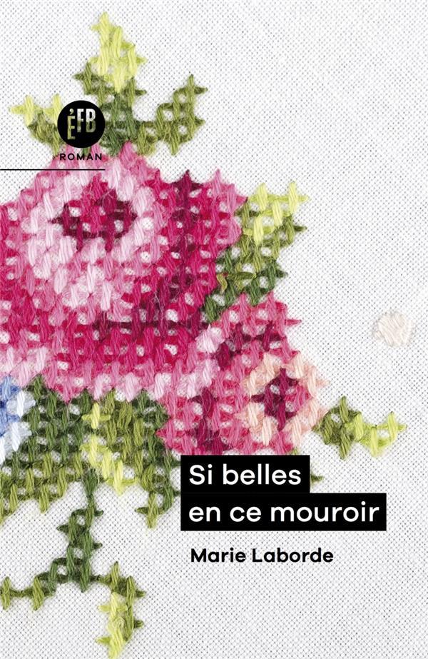 SI BELLES EN CE MOUROIR LABORDE MARIE BOURIN