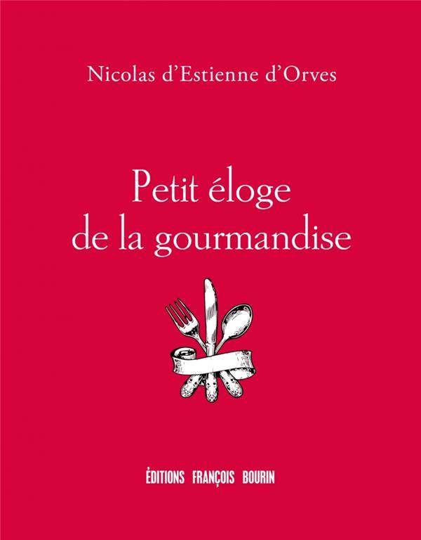 LA GOURMANDISE D'ESTIENNE D'ORVES N BOURIN