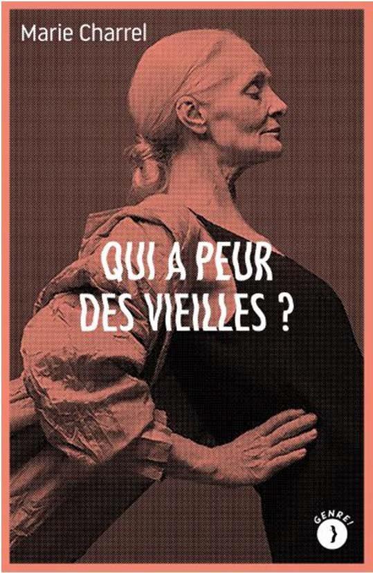 QUI A PEUR DES VIEILLES ? CHARREL MARIE BOURIN