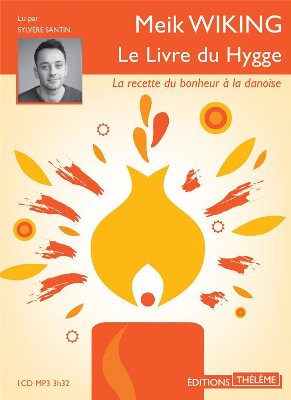 LE LIVRE DU HYGGE  -  LA RECETTE DU BONHEUR A LA DANOISE Wiking Meik Thélème