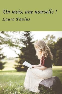 UN MOIS, UNE NOUVELLE ! PAULUS LAURA LIBRINOVA