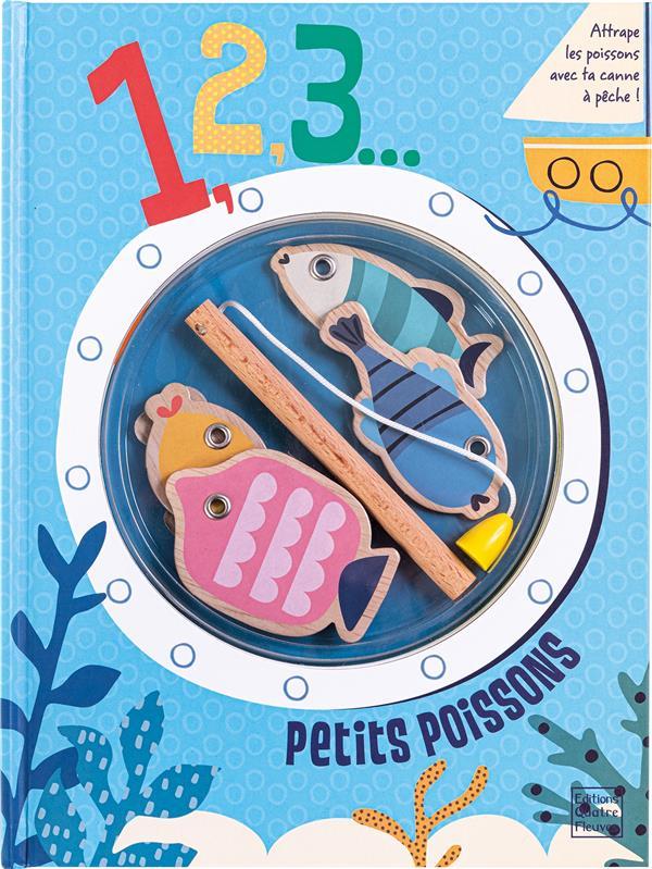 1, 2, 3... PETITS POISSONS ! PAYNE SALLY QUATRE FLEUVES
