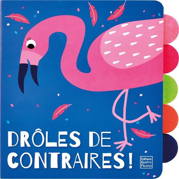 DROLES DE CONTRAIRES !