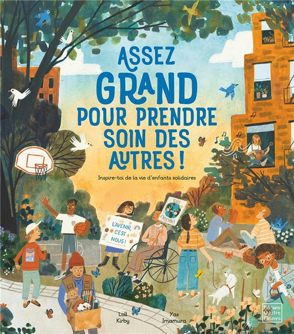 ASSEZ GRAND POUR PRENDRE SOIN DES AUTRES !