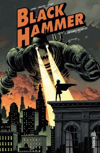 BLACK HAMMER T.1  -  ORIGINES SECRETES LEMIRE/ORMSTON URBAN COMICS