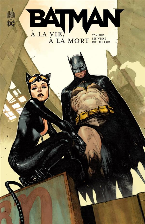 BATMAN A LA VIE, A LA MORT WEEKS LEE URBAN COMICS