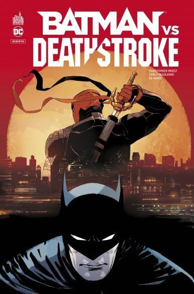 DC REBIRTH - BATMAN VS DEATHSTROKE PRIEST CHRISTOPHER URBAN COMICS
