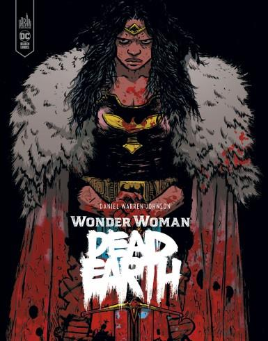 WONDER WOMAN  -  DEAD EARTH WARREN JOHNSON, DANIEL URBAN COMICS