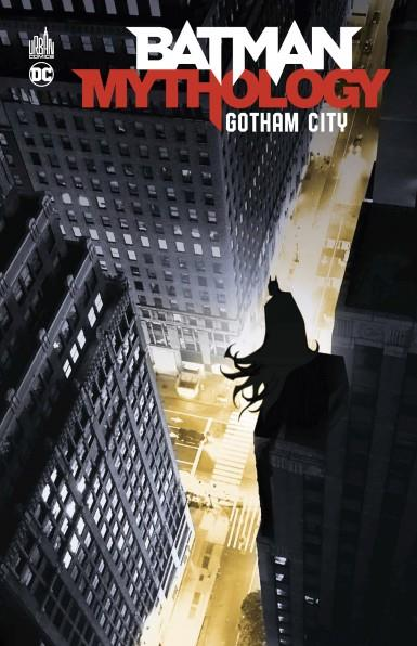 BATMAN  -  MYTHOLOGY : GOTHAM CITY COLLECTIF URBAN COMICS