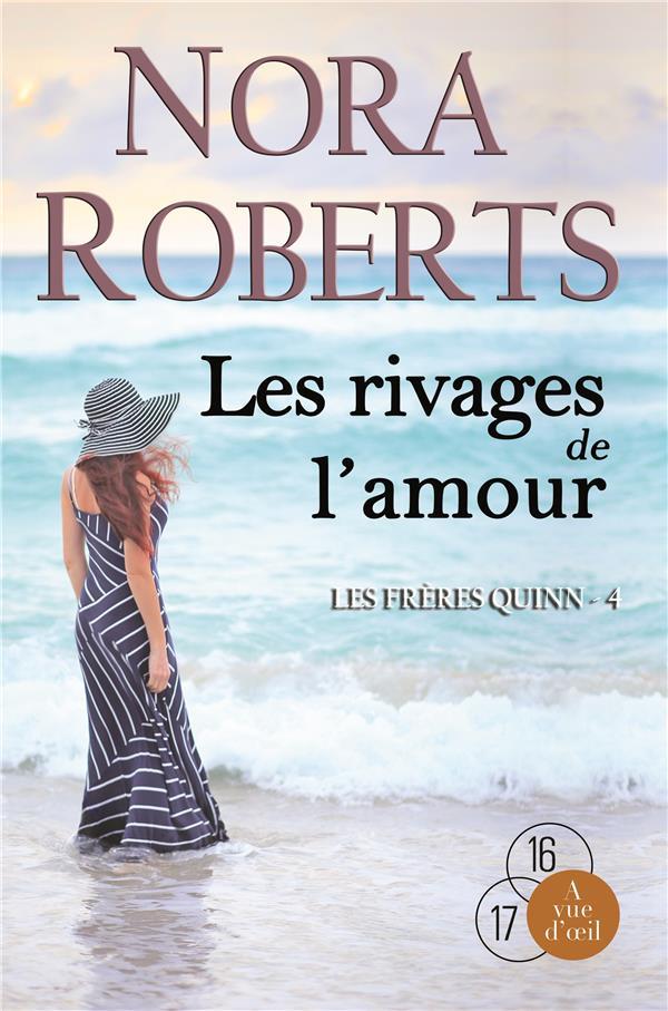 LES FRERES QUINN T.4  -  LES RIVAGES DE L'AMOUR NORA ROBERTS A VUE D OEIL
