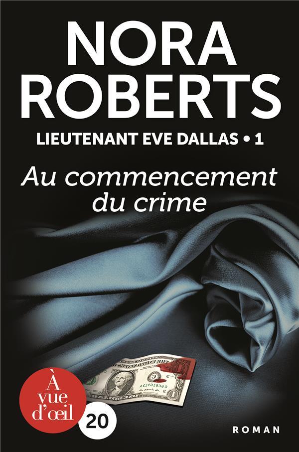 LIEUTENANT EVE DALLAS T.1  -  AU COMMENCEMENT DU CRIME
