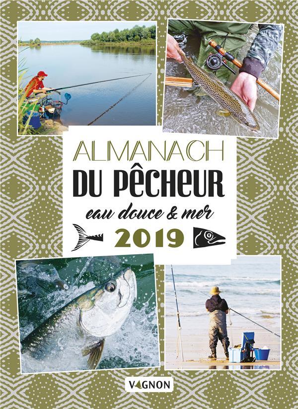 ALMANACH DU PECHEUR EAU DOUCE & MER 2019 XXX VAGNON