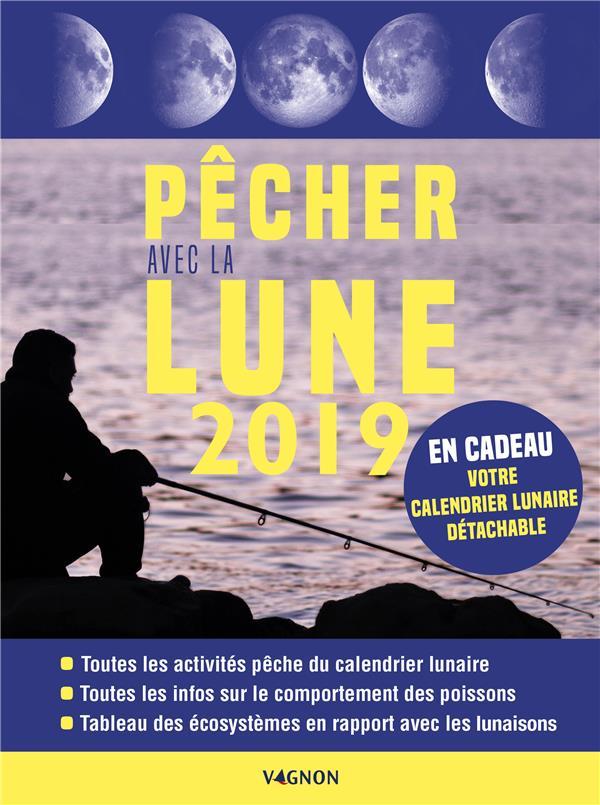 PECHER AVEC LA LUNE 2019 LUCHESI MICHEL VAGNON