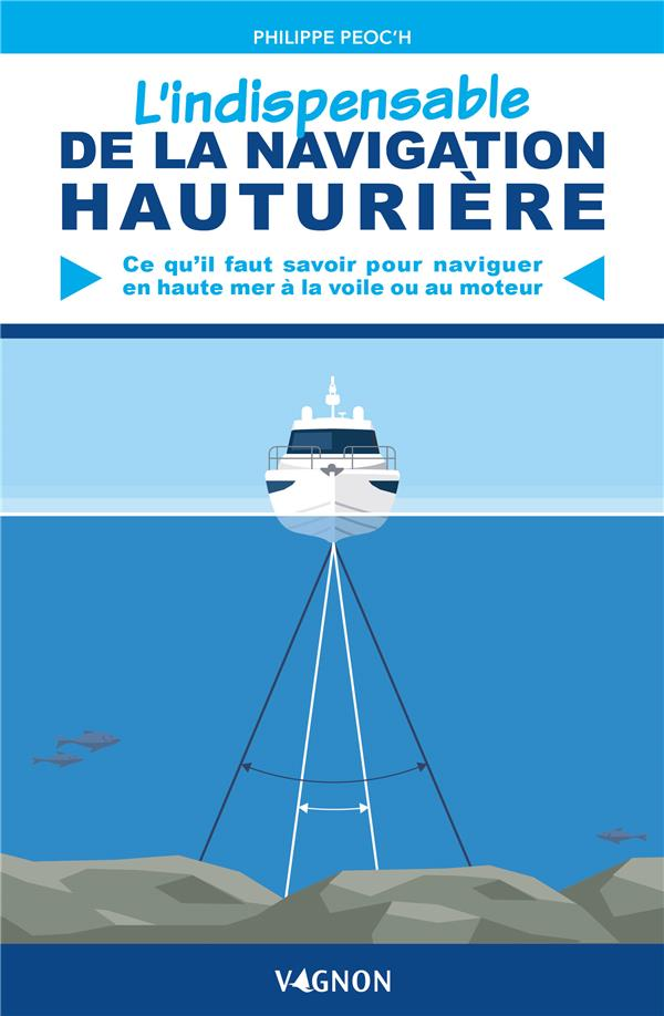 L'INDISPENSABLE DE LA NAVIGATION HAUTURIERE