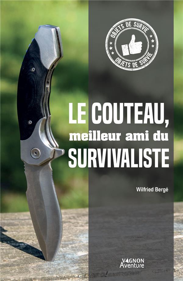 LE COUTEAU, MEILLEUR AMI DU SURVIVALISTE