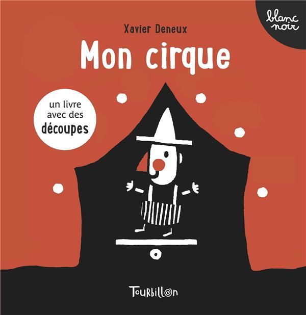 MON CIRQUE Deneux Xavier Tourbillon