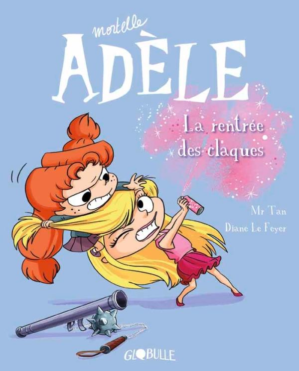 MORTELLE ADELE T.9 LA RENTREE DES CLAQUES Le Feyer Diane Tourbillon