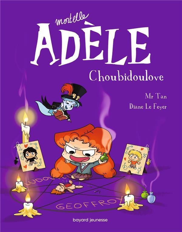 MORTELLE ADELE T.10 - CHOUBIDOULOVE Le Feyer Diane Tourbillon
