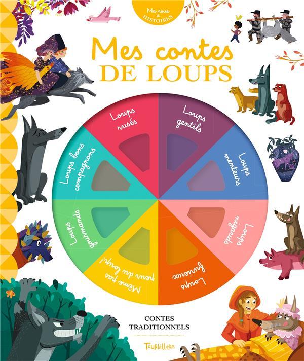 MES CONTES DE LOUPS - MA ROUE A HISTOIRES DE LAMBILLY/ELISABET TOURBILLON